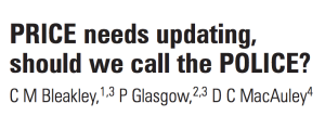 PRICE needs updating, should we call the POLICE? C M Bleakley, P Glasgow, D C MacAuley Br J Sports Med 2012;46:4 220-221 Published Online First: 7 September 2011 doi:10.1136/bjsports-2011-090297